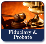 Fiduciary and Probate